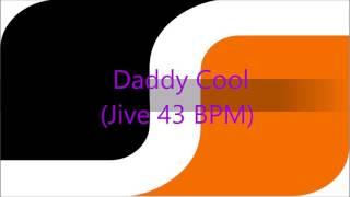 Daddy Cool (Jive 43 BPM)