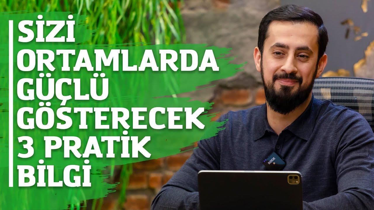 Sizi Ortamlarda Güçlü Gösterecek 3 Pratik Bilgi   Tevekkül     Mehmet Yıldız