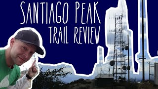 Santiago Peak Trail (Trabuco Canyon, California) Review