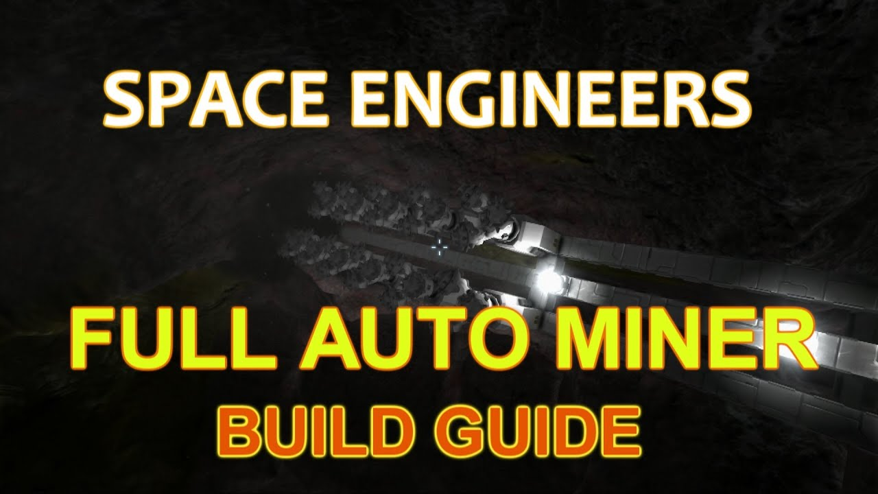 Space Engineers Auto Mining Build Guide Youtube