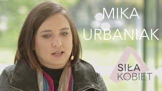 Mika Urbaniak: Nie chciałam być kojarzona jako raperka | Siła Kobiet III odc. 8