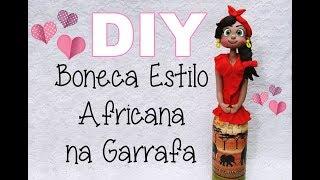 Gambar cover (DIY) Boneca Estilo Africana na Garrafa com Decoupagem - Especial 3 Anos do Canal #21