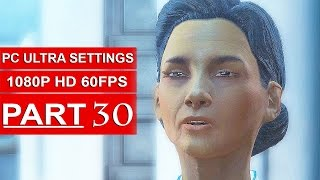 Fallout 4 Gameplay Walkthrough Part 30 [1080p 60FPS PC ULTRA Settings] - No Commentary