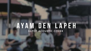 Ayam Den Lapeh - Depot Acoustic Cover