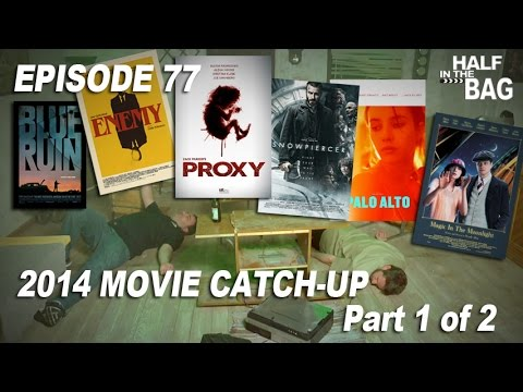 Half in the Bag: 2014 Movie Catch-up (part 1 of 2)