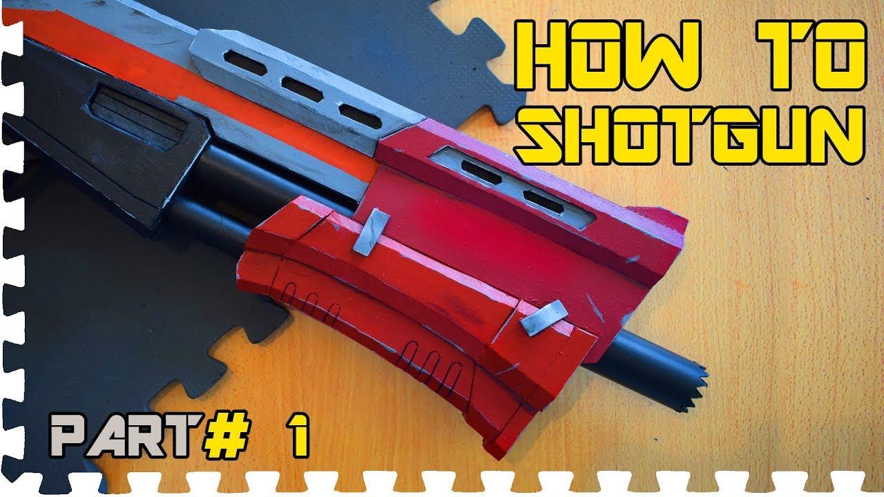 How To Fortnite Tactical Shotgun Part 1 Cosplay Prop