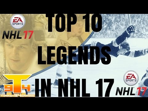 Top 10 LEGENDS I Want In NHL 17 !