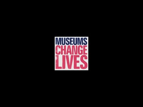 Museums Change Lives