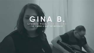 If I Were A Boy - Gina B (Beyonce, Live Acoustic Cover)