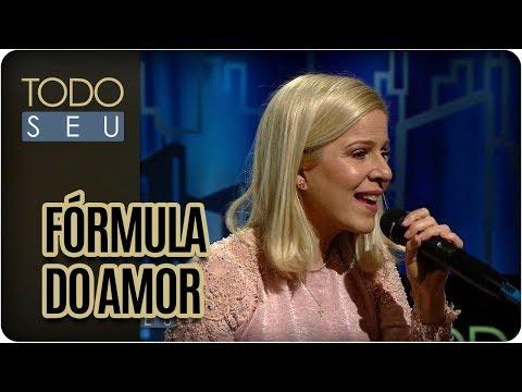 Fórmula Do Amor | Paula Toller - Todo Seu (09/11/17)