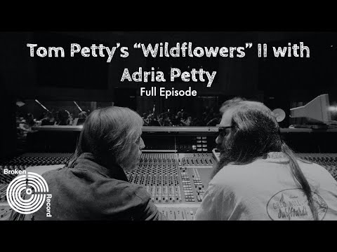 "Tom Petty's ""Wildflowers"" II with Adria Petty 