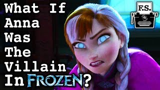 What If Anna Was The Villain In Frozen?