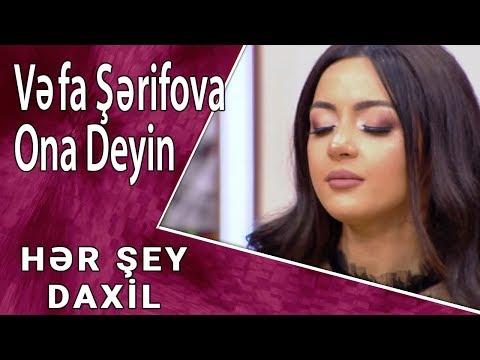 Vəfa Şərifova - Ona Deyin (Hər Şey Daxil)