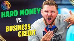Should I Use Hard Money Instead Of Business Credit?