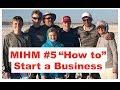 MAKE IT HAPPEN MONDAY #5 - How do I start a Business?