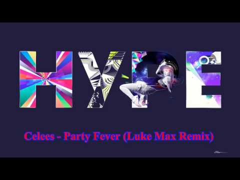 Celees - Party Fever (Luke Max Remix)...