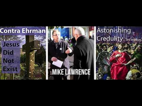 Author Mike Lawrence: The Jesus of the Gospels Did Not Exist