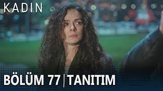 Kadın 77. Bölüm Tanıtımı