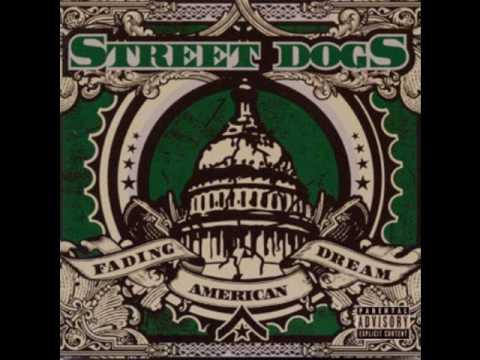 "street dogs - ""tobes got a drinking problem"