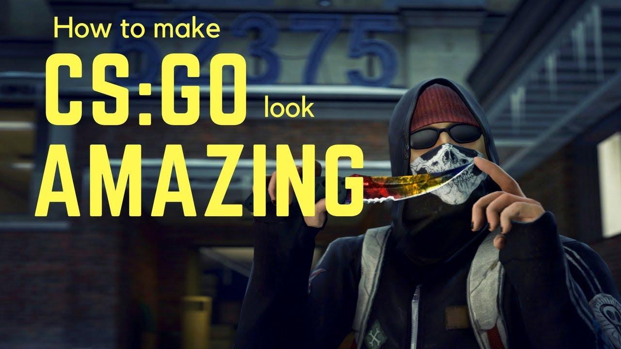 how to make cs go look better
