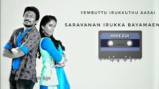Saravanan Irukka Bayamaen - Yembuttu Irukkuthu Aasai bgm | bgm ringtone status | movie bgm