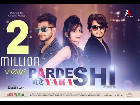 PARDESI MERE YAARA|ABHILASH THAKUR|KUNAL GOIYA|LATEST HEART TOUCHING SONG 2017