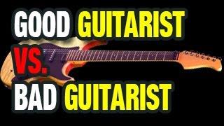Good guitar player vs. bad guitar player