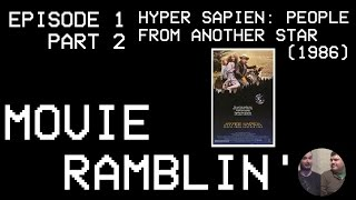Video Movie Ramblin' - Episode 1 - Part 2/2 - Hyper Sapien: People from Another Star (1986) download MP3, 3GP, MP4, WEBM, AVI, FLV November 2017