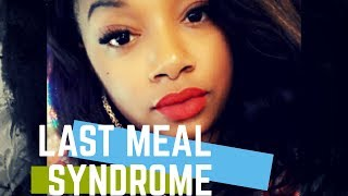 Jojo's Weight Loss Journey: Last meal syndrome