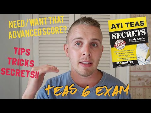 2018 TEAS 6 TEST | STUDY SECRETS FOR AN ADVANCED SCORE | TIPS, TRICKS & RESOURCES