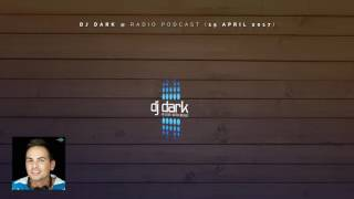 Dj Dark Radio Podcast (15 April 2017)