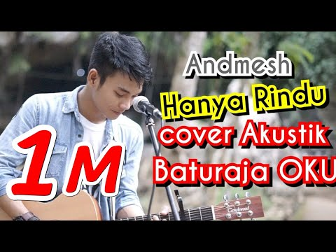 ANDMESH - HANYA RINDU TRI SUAKA COVER | BATURAJA OKU | GOA PUTRI