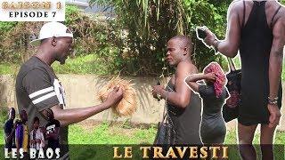 Les Baos - Le Travesti (Saison 1, Episode 7)