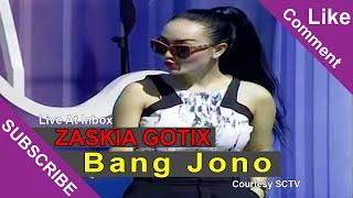 Video ZASKIA GOTIX [Bang Jono] Live At Inbox (17-03-2015) Courtesy SCTV download MP3, 3GP, MP4, WEBM, AVI, FLV Juli 2018