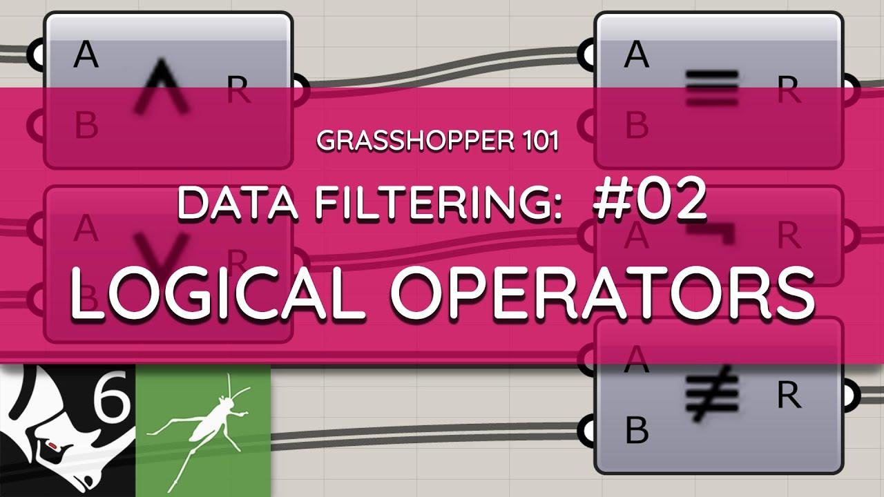 Grasshopper 101: Data Filtering   #02 Logical Operators