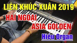 Nhạc Xuân Lk Cha Cha Cha Asia Golden 2019 Hay Nhất | Đàn Organ Hòa Tấu Xuân Kỷ Hợi | Trọng Hiếu