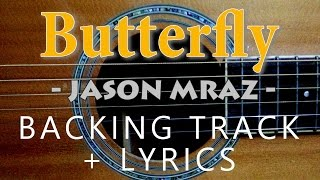 Butterfly - Jason mraz [Acoustic karaoke with lyrics]