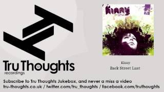Kinny - Back Street Lust - feat. Diesler - Tru Thoughts Jukebox