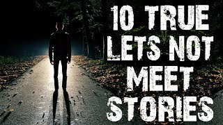 10 TRUE Disturbing & Horrifying Let's Not Meet Stories from Reddit | (Scary Stories)