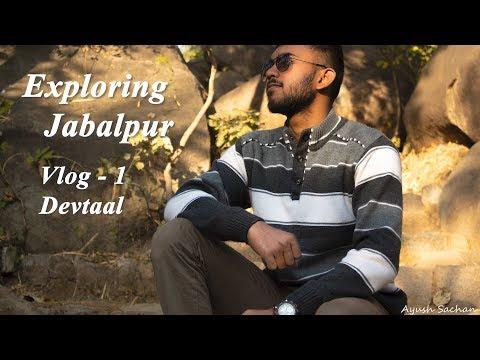 Exploring Jabalpur | Vlog 1 | DEVTAL