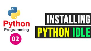 Downloading and Installing Python IDLE ( Python Shell )