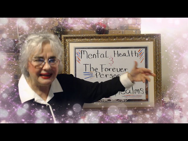 Mental Health and The Forever Person, PTSD, Episode 11, The Three Realms