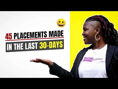 45 Placements Made in the Last 30-Days - Start a Staffing Business 30-Day Blitz #1 - Results