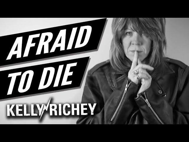 Afraid To Die by Kelly Richey