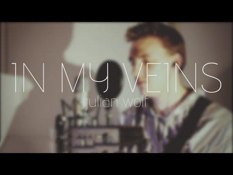 In My Veins - Andrew Belle (Julian Wolf Cover)