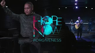 Hope Is Now- Forgiveness