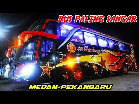 BUS PALING SANGAR di MEDAN, BINTANG UTARA PUTRA   Trip report MEDAN—PEKANBARU   SCANIA K360