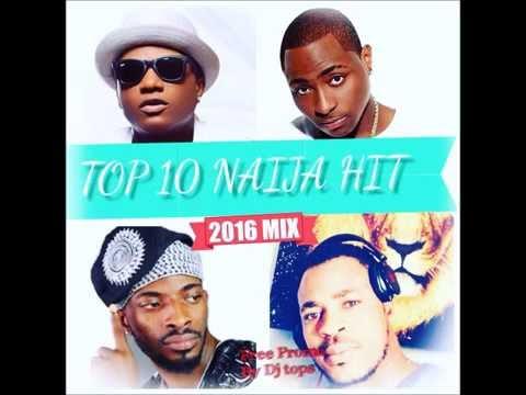 TOP 10 NAIJA AFROBEAT HIT 2016 MIX BY DJ TOPS