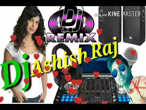 HD Video New Hindi Song 2018 Dj Ashish Raj Mix Video Song 2018