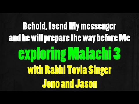 Rabbi Tovia Singer: Who is the Messenger in Malachi 3?